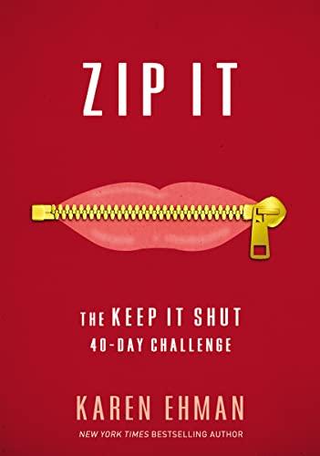 Zip It: The Keep It Shut 40-Day Challenge: Karen Ehman