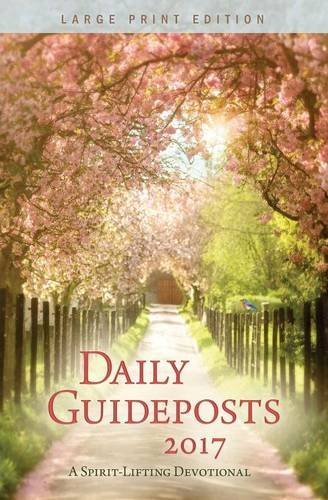Daily Guideposts 2017 Large Print: A Spirit-Lifting Devotional: Guideposts