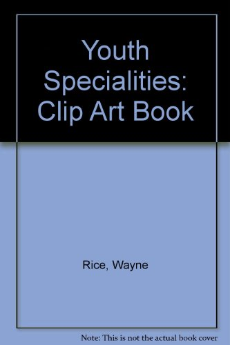 Youth Specialties Clip Art Book (9780310349112) by Rice, Wayne