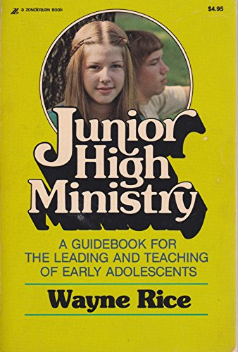 9780310349716: Junior High Ministry: A Guidebook for the Leading and Teaching of Early Adolescents