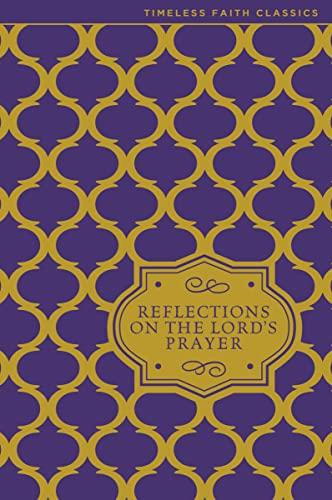 9780310349822: Reflections on the Lord's Prayer (Timeless Faith Classics)