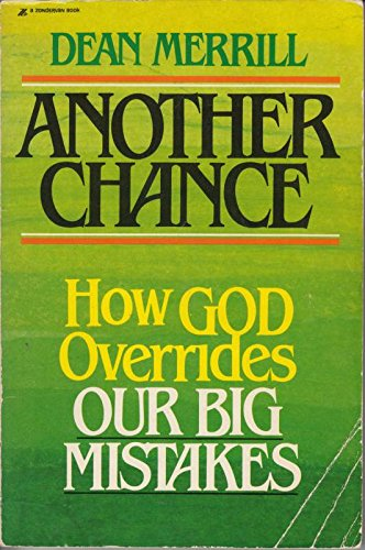 9780310353317: Another Chance: How God Overrides Our Big Mistakes
