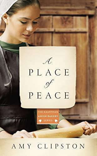 9780310354161: A Place of Peace: A Novel (Kauffman Amish Bakery Series)