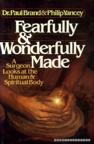9780310354505: Fearfully and Wonderfully Made: A Surgeon Looks at the Human & Spiritual Body