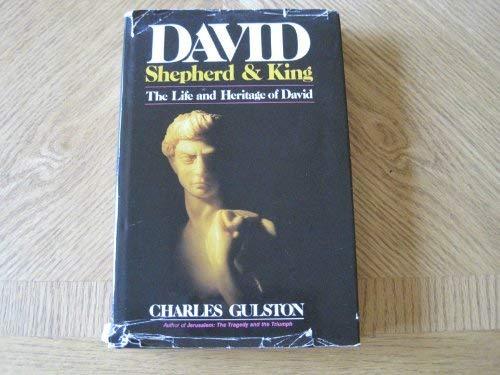 DAVID, Shepherd & King: The Life and Heritage of David: Charles Gulston