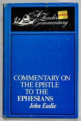 9780310360902: Commentary on the Epistle to the Ephesians (The Classic commentary library)