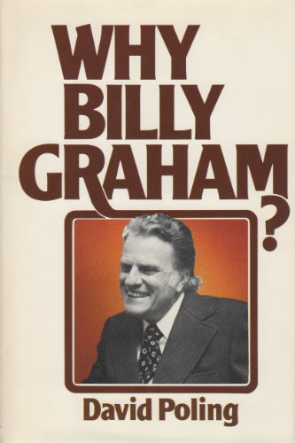 Why Billy Graham: Poling, David