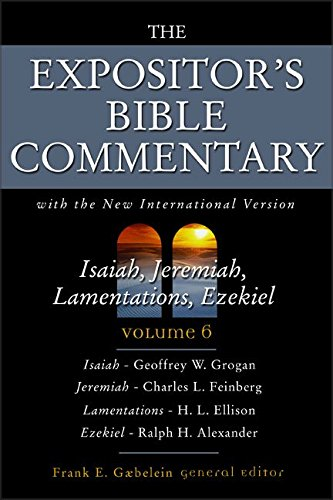 9780310364801: The Expositor's Bible Commentary (Isaiah, Jeremiah, Lamentations, Ezekiel)