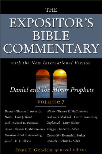 The Expositor's Bible Commentary, Volume 7: Daniel and the Minor Prophets