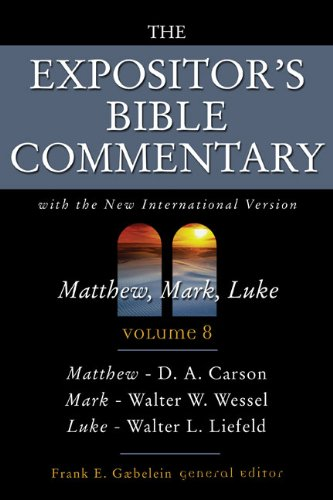 The Expositor's Bible commentary: Matthew, Mark, Luke, with the New international version of the Holy Bible (Expositor's Bible commentary, Vol.8) (0310365007) by Frank E. Gaebelein