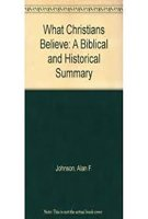 9780310367208: What Christians Believe: A Biblical & Historical Summary