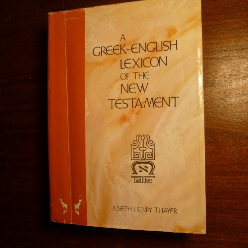 Greek-English Lexicon of the New Testament, Being Grimm's Wilke's Clavis Novi Testamenti:...