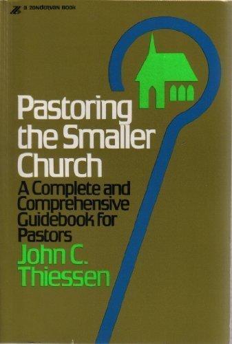 Pastoring the Smaller Church: John C. Thiessen