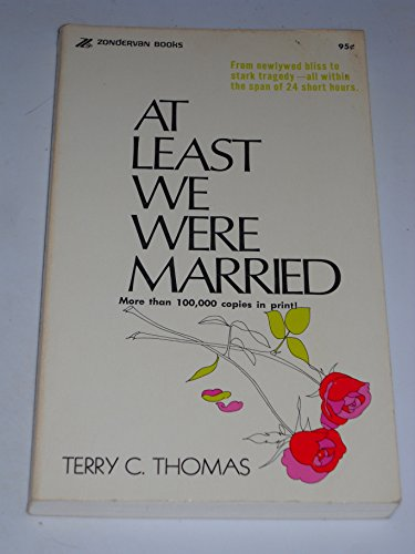 At Least We Were Married: Terry C. Thomas