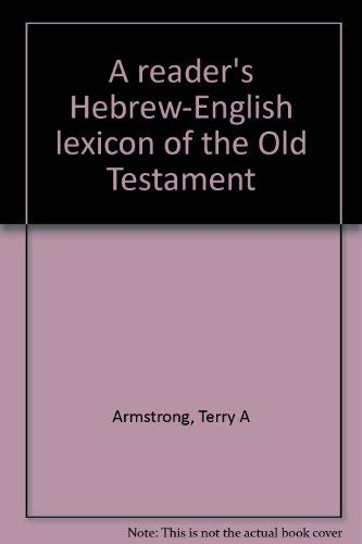 A Reader's Hebrew-English Lexicon of the Old Testament (031037040X) by Armstrong, Terry A.