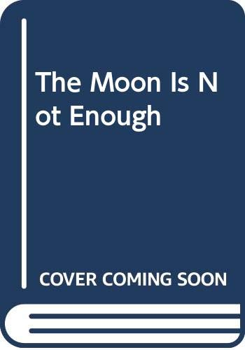 The Moon Is Not Enough (0310370515) by Irwin, Mary; Harris, Madalene