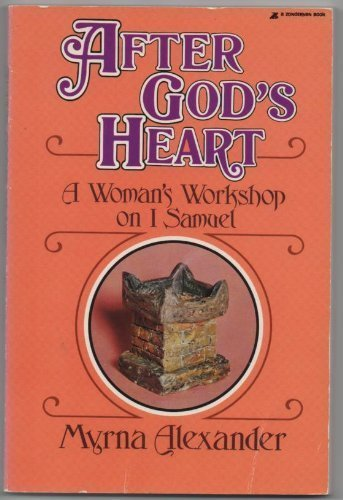 9780310371410: After God's Heart A woman's Workshop