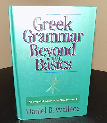 9780310373407: Greek Grammar Beyond the Basics: An Exegetical Syntax of the New Testament