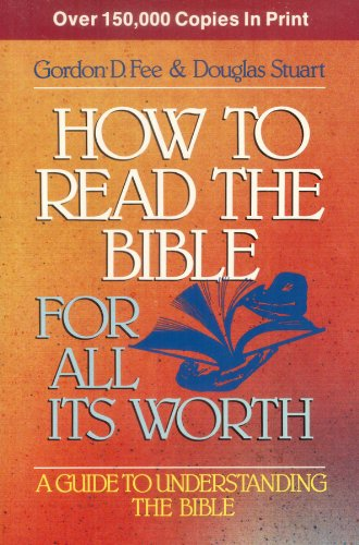 9780310373612: How to Read the Bible for It's Worth