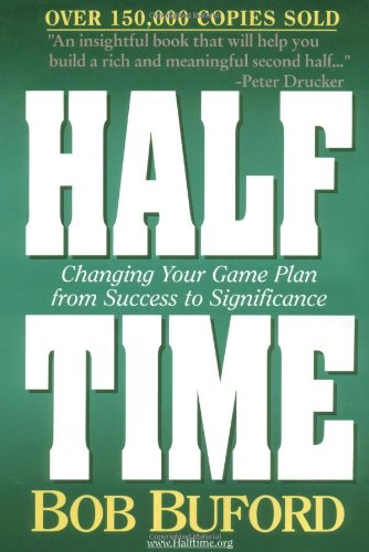 9780310375401: Halftime: Changing your game plan from Success to Significance