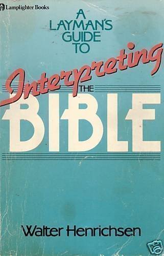 9780310376811: Layman's Guide to Interpreting the Bible