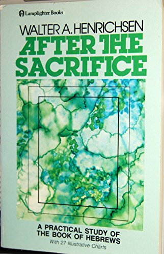 9780310377115: After the Sacrifice : A Practical Study of the Book of Hebrews