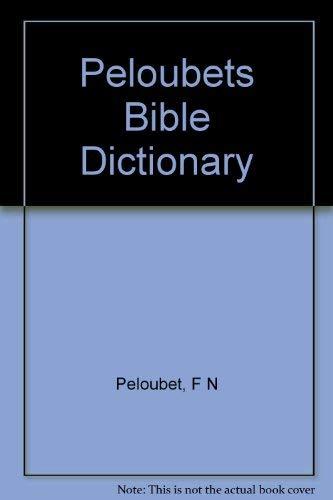 9780310381303: Peloubet's Bible dictionary