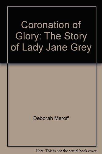 9780310382102: Coronation of Glory: The Story of Lady Jane Grey