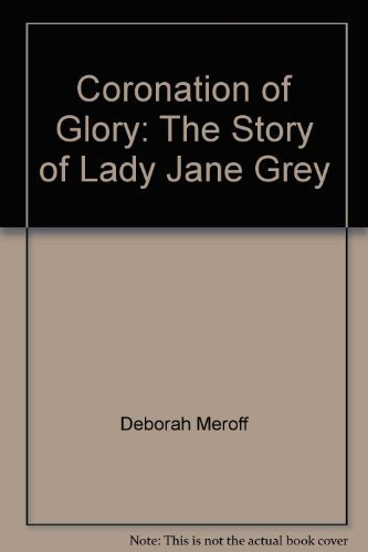 9780310382102: Coronation of glory: The story of Lady Jane Grey