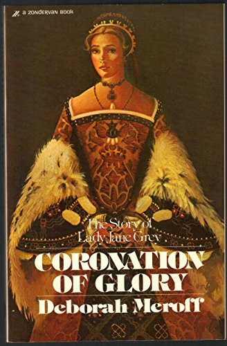 9780310382119: Coronation of Glory: The Story of Lady Jane Grey