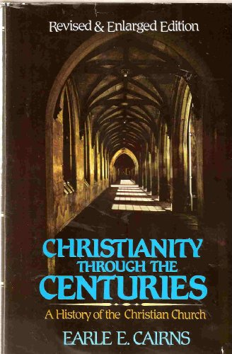9780310383604: Christianity Through the Centuries: A History of the Christian Church