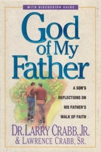 9780310386100: God of My Father: A Son's Reflections on His Father's Walk of Faith