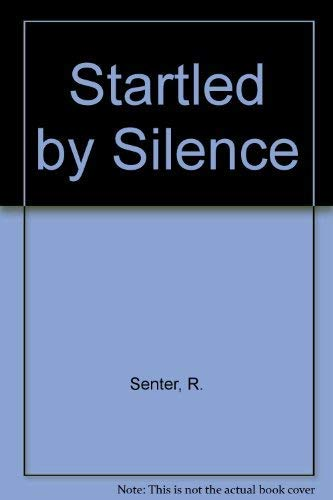 Startled by Silence (0310388414) by R. Senter; Ruth Senter