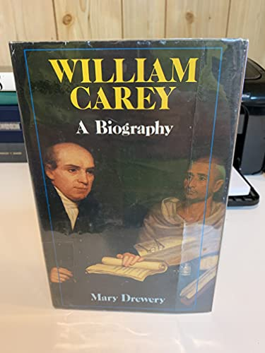 William Carey: A Biography: Drewery, Mary