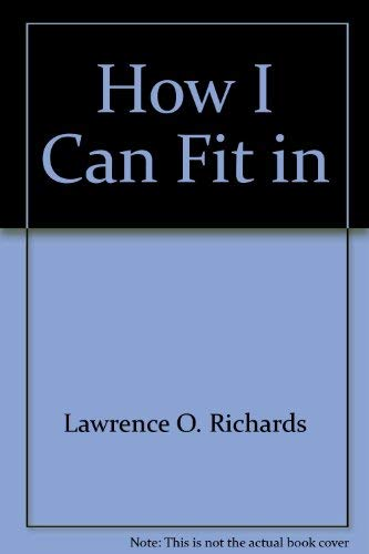 How I can fit in (Answers for youth series) (9780310389613) by Richards, Larry