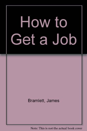 How to Get a Job: Bramlett, James