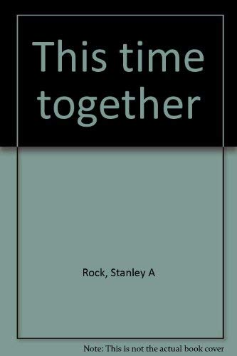 This time together: Rock, Stanley A