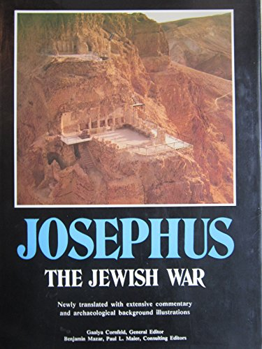 Josephus, the Jewish War; Newly Translated with Extensive Commentary and Archaeological Background ...