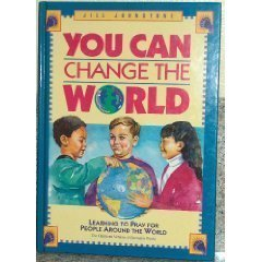 9780310400417: You Can Change the World; Learning to Pray for People in Other Countries (Volume I)