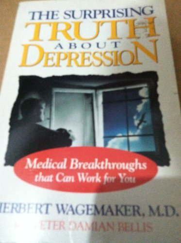 9780310401018: The Surprising Truth About Depression: Medical Breakthroughs That Can Work for You