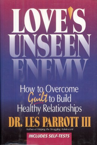 9780310401506: Love's Unseen Enemy: How to Overcome Guilt to Build Healthy Relationships
