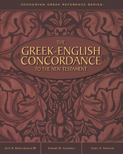 Greek-English Concordance to the New Testament, The (0310402204) by John R. Kohlenberger III; Edward W. Goodrick; James A. Swanson