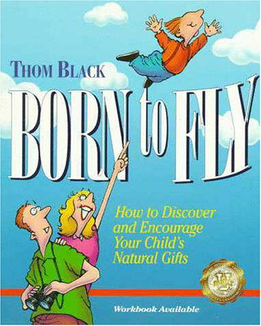 9780310402817: Born to Fly: How to Discover and Encourage Your Child's Natural Gifts