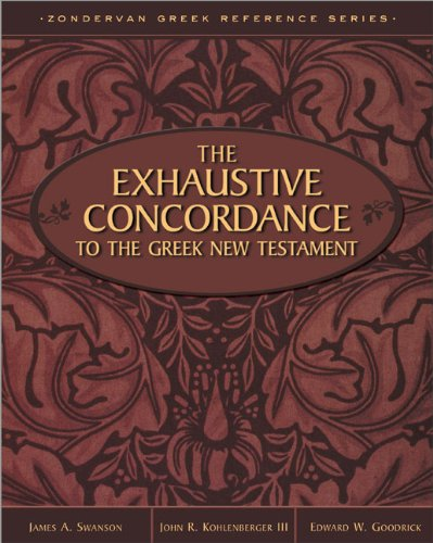 Exhaustive Concordance to the Greek New Testament, The (0310410304) by John R. Kohlenberger III; Edward W. Goodrick; James A. Swanson