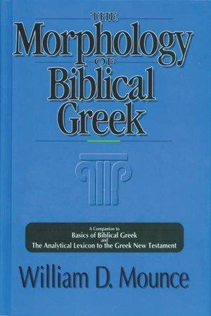 9780310410409: The Morphology of Biblical Greek: A Companion to Basics of Biblical Greek and the Analytical Lexicon to the Greek New Testament