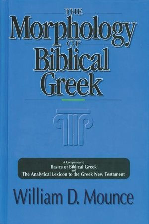 9780310410409: The Morphology of Biblical Greek: A Companion to Basics of Biblical Greek and the Analytical Lexicon to the Greek New Testament