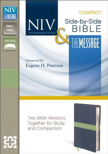 NIV and the Message Side-by-side Bible, Compact: Two Bible Versions Together for Study and ...