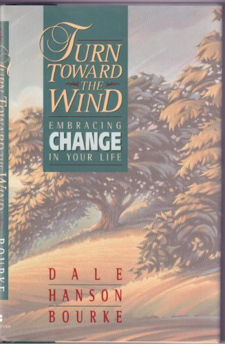 9780310411703: Turn Toward the Wind: Embracing Change in Your Life