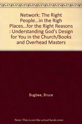 9780310412281: Network: The Right People...in the Right Places...for the Right Reasons: UnderstandingGod's Design for You in the Church/Books and Overhead Masters