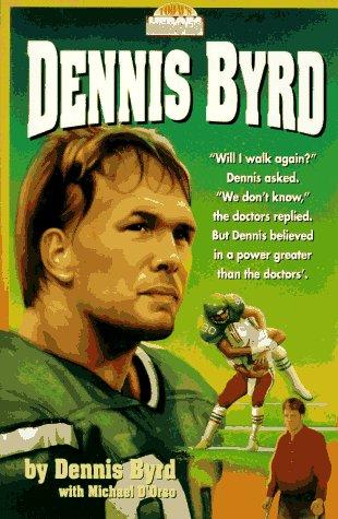 9780310412519: Dennis Byrd (Today's Heroes Series)